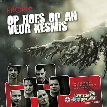 ENORM - Op Hoes Op An Veur Kesmis